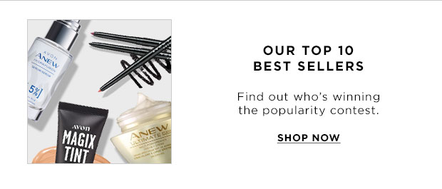 OUR TOP 10 BEST SELLERS. Find out who's winning the popularity contest. SHOP NOW