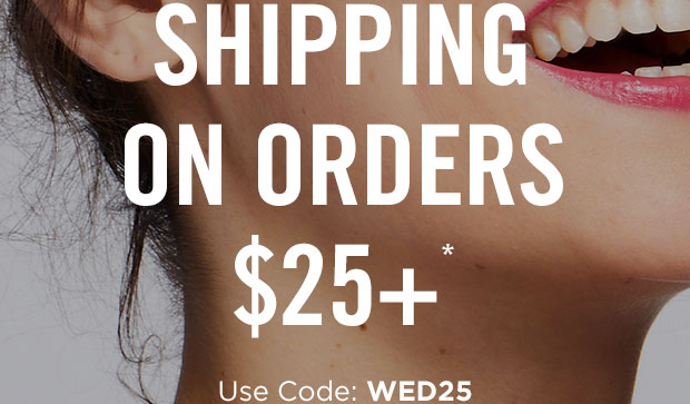 Free Shipping on orders $25 + Use shipping code: WED25